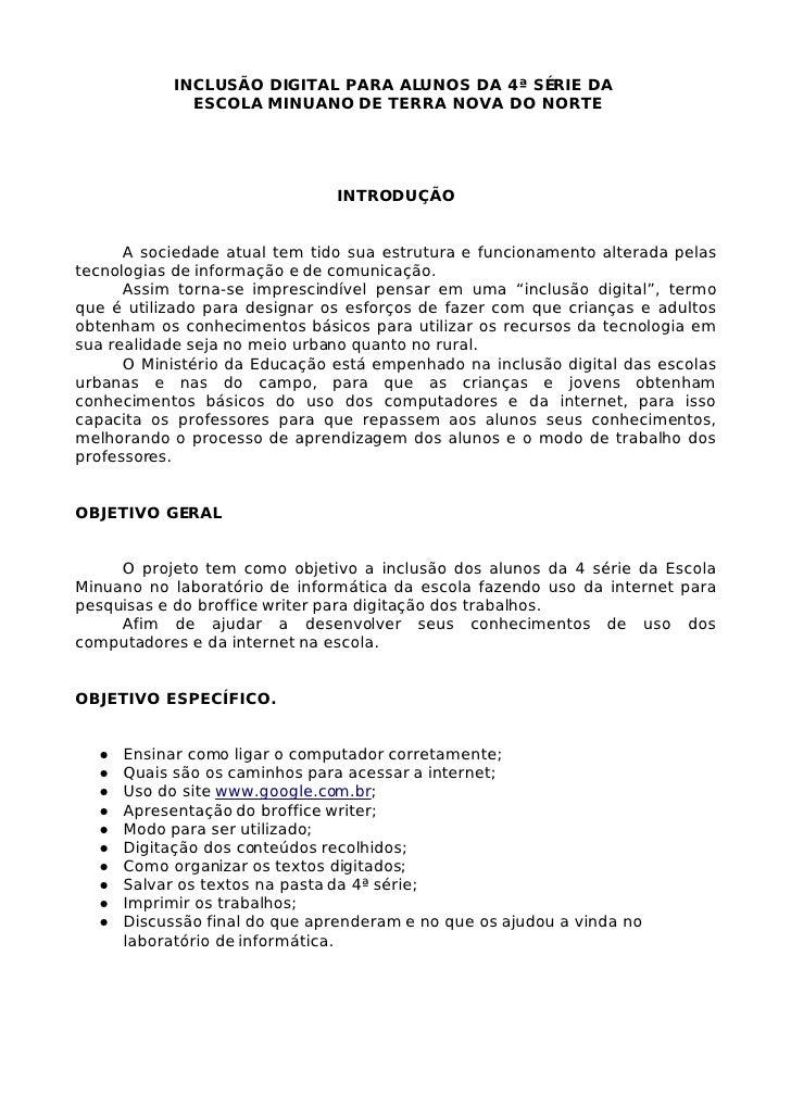 INCLUSÃO DIGITAL PARA ALUNOS DA 4ª SÉRIE DA               ESCOLA MINUANO DE TERRA NOVA DO NORTE                           ...