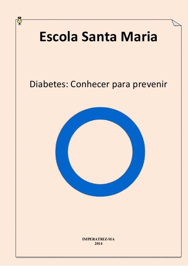 Escola Santa Maria Diabetes: Conhecer para prevenir  IMPERATRIZ-MA 2014