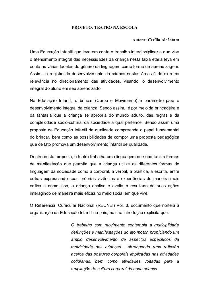 PROJETO: TEATRO NA ESCOLA                                                      Autora: Cecília AlcântaraUma Educação Infan...