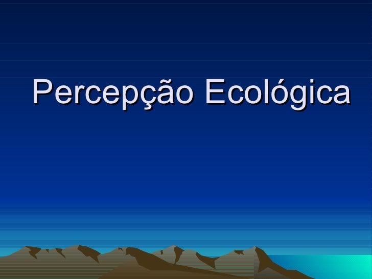 Percepção Ecológica
