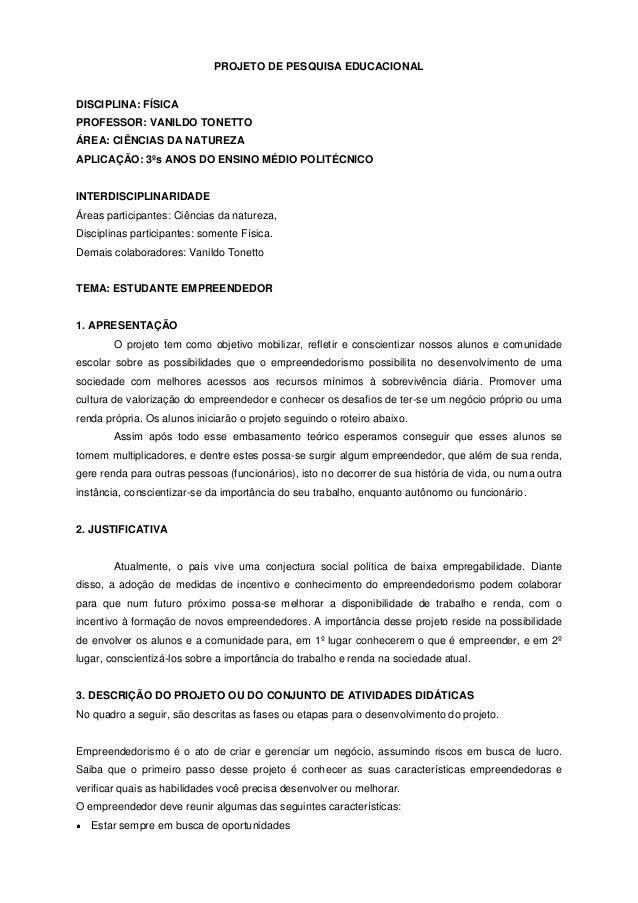 PROJETO DE PESQUISA EDUCACIONAL DISCIPLINA: FÍSICA PROFESSOR: VANILDO TONETTO ÁREA: CIÊNCIAS DA NATUREZA APLICAÇÃO: 3ºs AN...