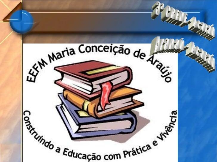 3ª CREDE - Acaraú Aranaú - Acaraú