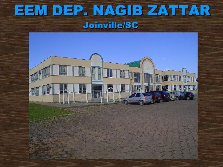 EEM DEP. NAGIB ZATTAR Joinville/SC