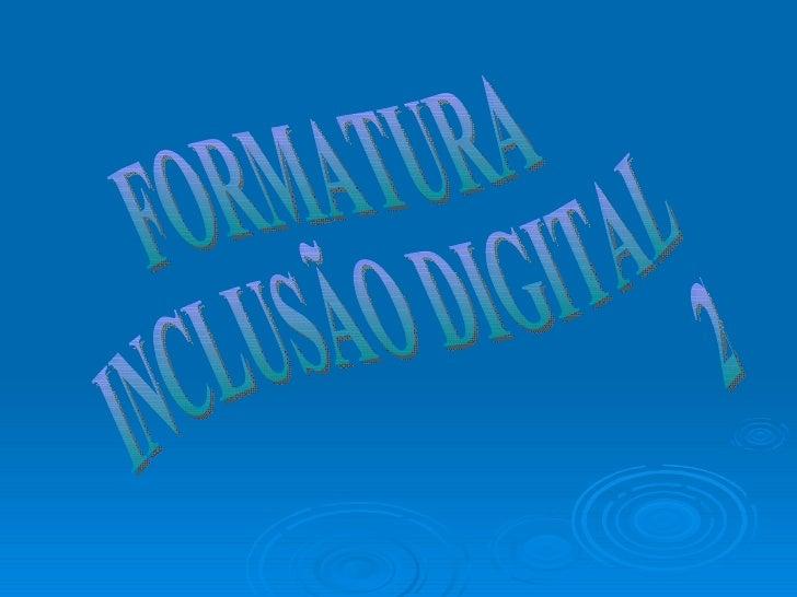 FORMATURA INCLUSÃO DIGITAL 2006