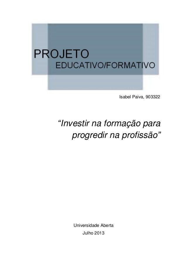 """Isabel Paiva, 903322 """"Investir na formação para progredir na profissão"""" Universidade Aberta Julho 2013"""