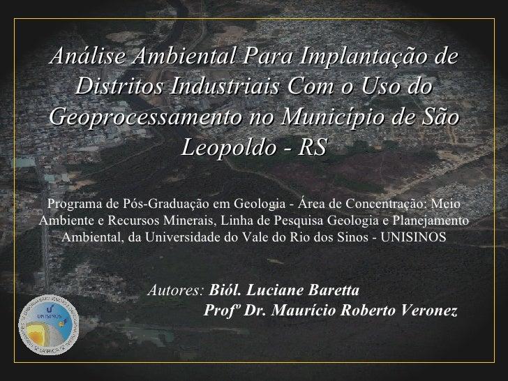 Análise Ambiental Para Implantação de Distritos Industriais Com o Uso do Geoprocessamento no Município de São Leopoldo - R...