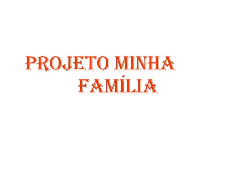 Projeto minha  família