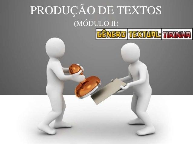 PRODUÇÃO DE TEXTOS (MÓDULO II)