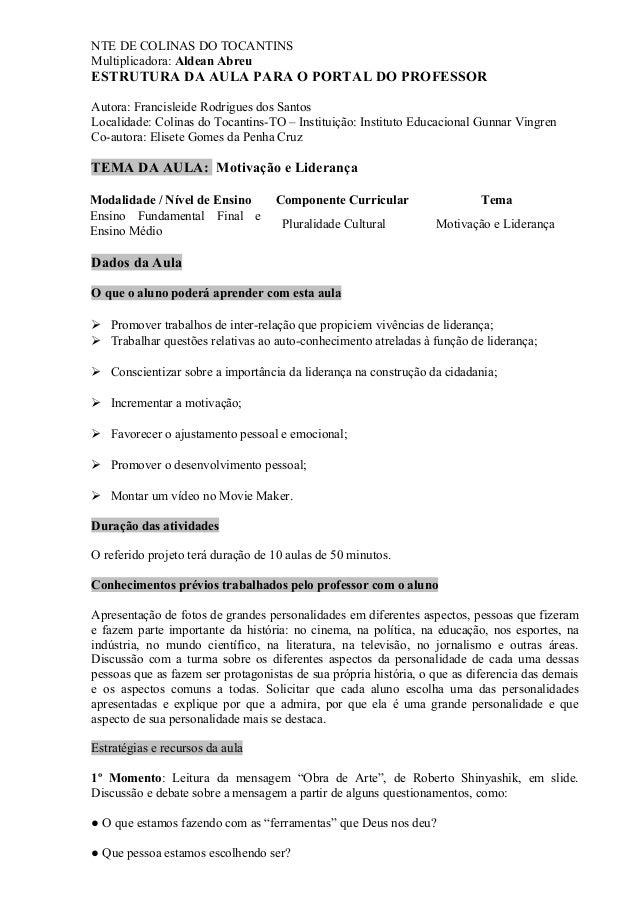 NTE DE COLINAS DO TOCANTINS Multiplicadora: Aldean Abreu ESTRUTURA DA AULA PARA O PORTAL DO PROFESSOR Autora: Francisleide...