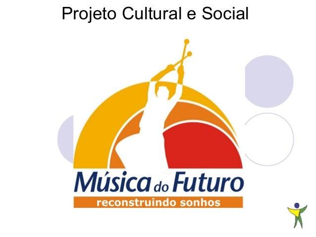 Projeto Cultural e Social
