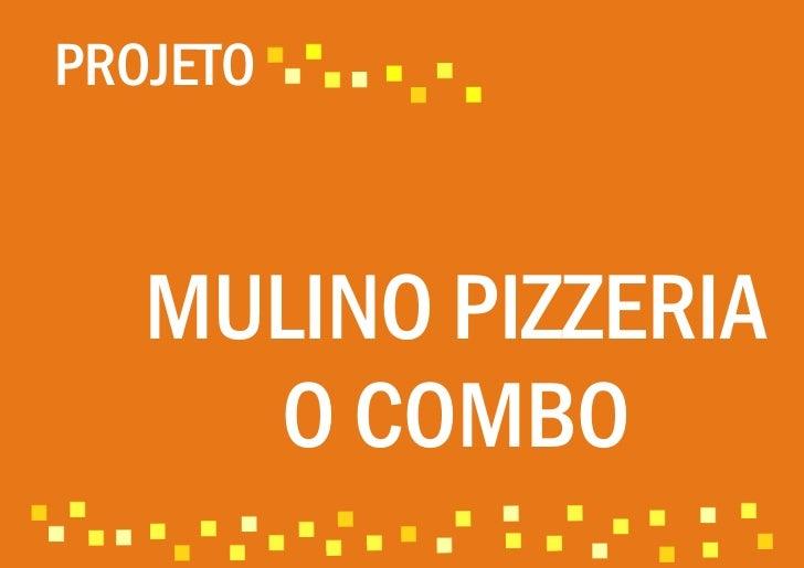 Projeto: Mulino Pizzeria - Combo