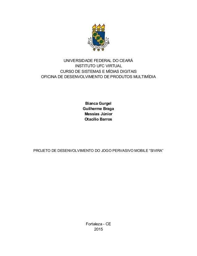 UNIVERSIDADEFEDERALDOCEARÁ INSTITUTOUFCVIRTUAL CURSODESISTEMASEMÍDIASDIGITAIS OFICINADEDESENVOLVIMENTO...