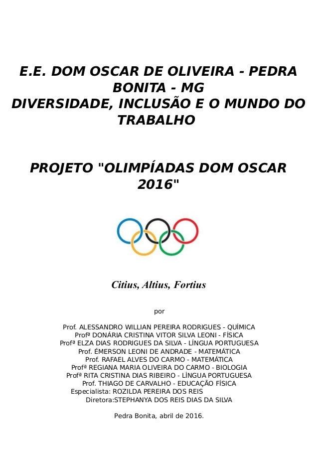 """E.E. DOM OSCAR DE OLIVEIRA - PEDRA BONITA - MG DIVERSIDADE, INCLUSÃO E O MUNDO DO TRABALHO PROJETO """"OLIMPÍADAS DOM OSCAR 2..."""