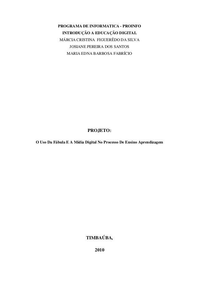 PROGRAMA DE INFORMATICA - PROINFO INTRODUÇÃO A EDUCAÇÃO DIGITAL MÁRCIA CRISTINA FIGUERÊDO DA SILVA JOSIANE PEREIRA DOS SAN...