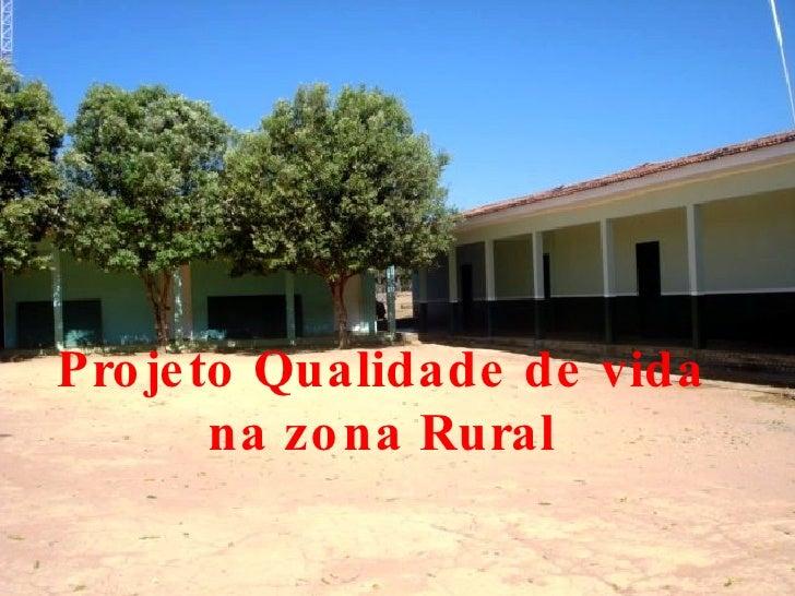 Projeto Qualidade de vida na zona Rural