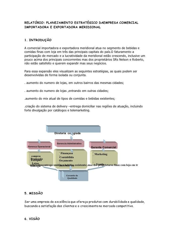 RELATÓRIO: PLANEJAMENTO ESTRATÉGICO DAEMPRESA COMERCIAL IMPORTADORA E EXPORTADORA MERIDIONAL    1. INTRODUÇÃO  A comercial...
