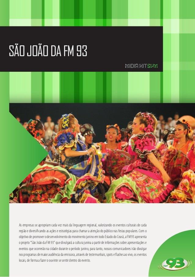 SÃOJOÃODAFM93 As empresas se apropriam cada vez mais da linguagem regional, valorizando os eventos culturais de cada regiã...