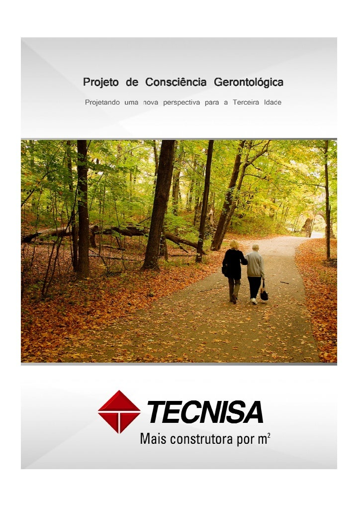 2    Case Tecnisa – Projeto de Consciência Gerontológica    O ENVELHECIMENTO POPULACIONAL: Uma realidade, uma emergência  ...