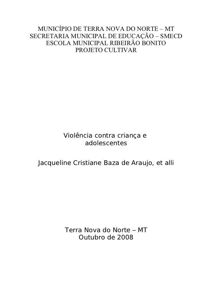 MUNICÍPIO DE TERRA NOVA DO NORTE – MT SECRETARIA MUNICIPAL DE EDUCAÇÃO – SMECD ESCOLA MUNICIPAL RIBEIRÃO BONITO PROJETO CU...