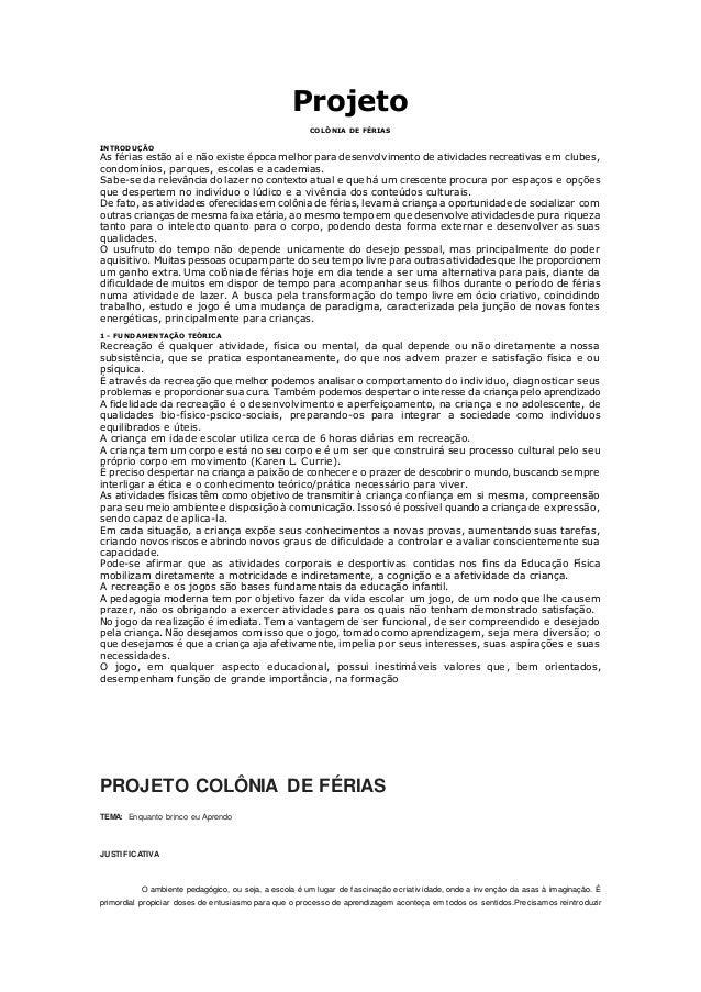 Projeto COLÔNIA DE FÉRIAS INTRODUÇÃO As férias estão aí e não existe época melhor para desenvolvimento de atividades recre...