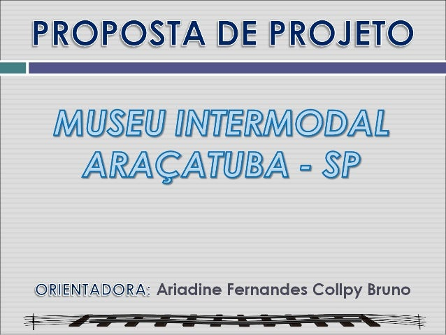 Centro Cultural Ferroviário - ARAÇATUBA - projeto 1 - UNIP ARAÇATUBA
