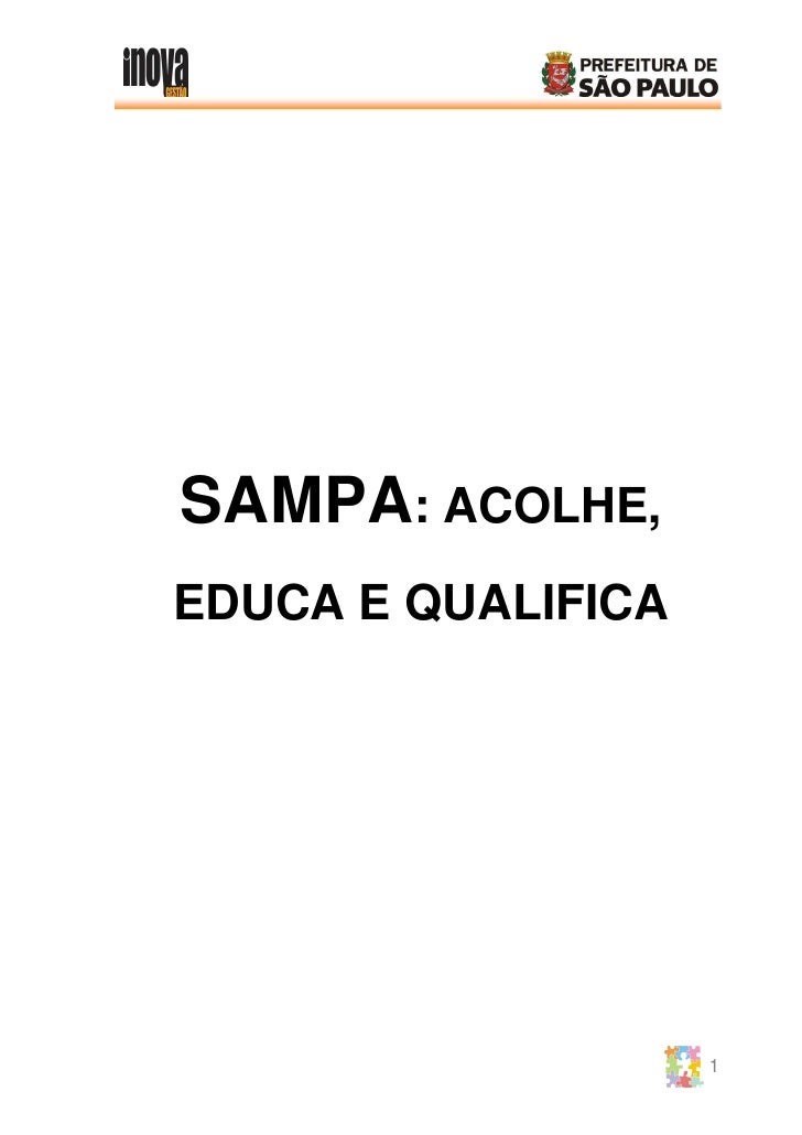 SAMPA: ACOLHE, EDUCA E QUALIFICA                         1