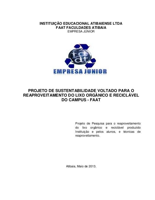 INSTITUIÇÃO EDUCACIONAL ATIBAIENSE LTDAFAAT FACULDADES ATIBAIAEMPRESA JÚNIORPROJETO DE SUSTENTABILIDADE VOLTADO PARA OREAP...