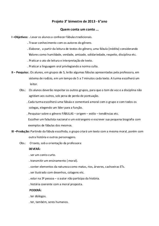 Projeto 3° bimestre de 2013 - 6°ano Quem conta um conto ... I –Objetivos: . Levar os alunos a conhecer fábulas tradicionai...