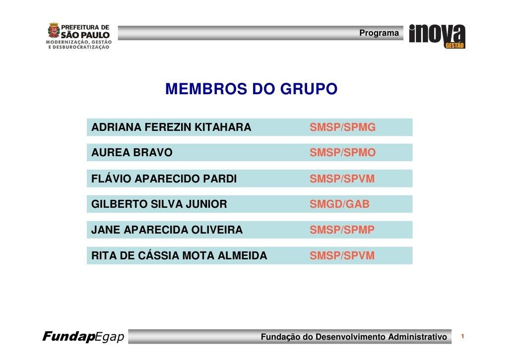 Programa                     MEMBROS DO GRUPO       ADRIANA FEREZIN KITAHARA              SMSP/SPMG       AUREA BRAVO     ...
