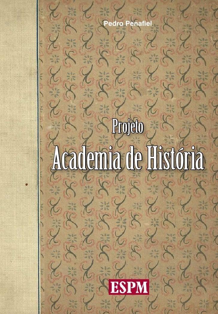 Pedro Penafiel        ProjetoAcademia de História