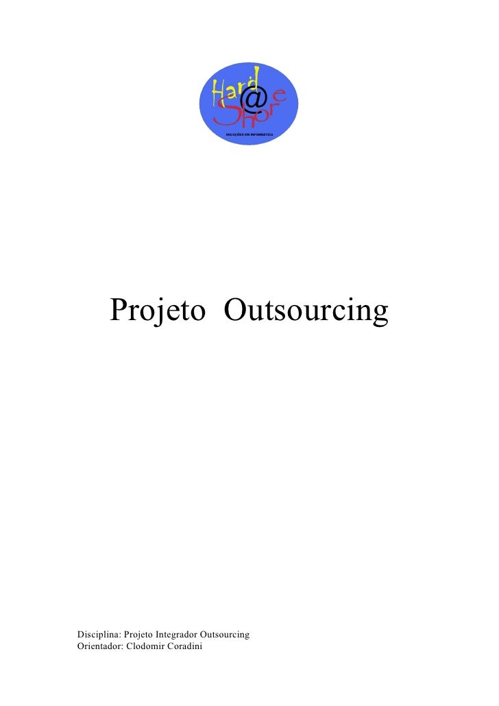 Projeto OutsourcingDisciplina: Projeto Integrador OutsourcingOrientador: Clodomir Coradini