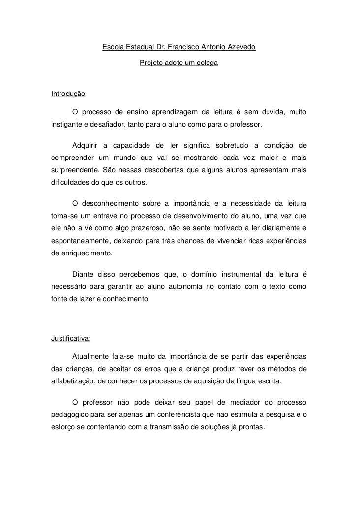 Escola Estadual Dr. Francisco Antonio Azevedo                            Projeto adote um colegaIntrodução       O process...