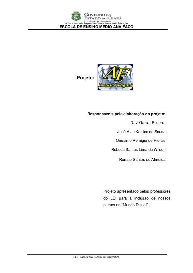 9ª Coordenadoria Regional de Desenvolvimento da EducaçãoESCOLA DE ENSINO MÉDIO ANA FACÓ            Projeto:               ...