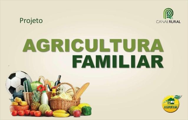 AGRICULTURA FAMILIAR Projeto