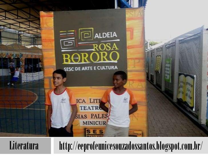 Literatura   http://eeprofeunicesouzadossantos.blogspot.com.br/