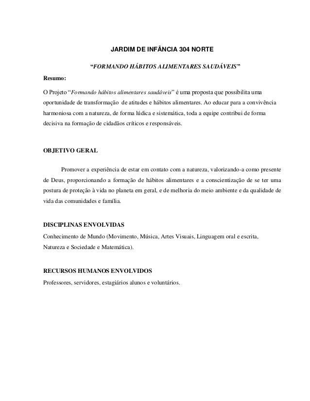 """JARDIM DE INFÂNCIA 304 NORTE                   """"FORMANDO HÁBITOS ALIMENTARES SAUDÁVEIS""""Resumo:O Projeto """"Formando hábitos ..."""