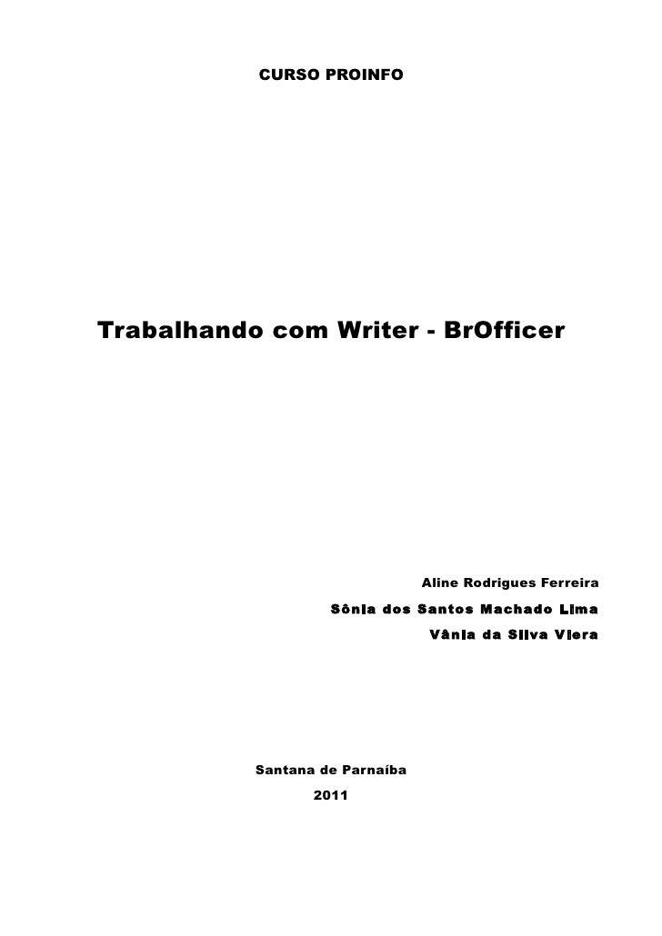 CURSO PROINFOTrabalhando com Writer - BrOfficer                                 Aline Rodrigues Ferreira                  ...