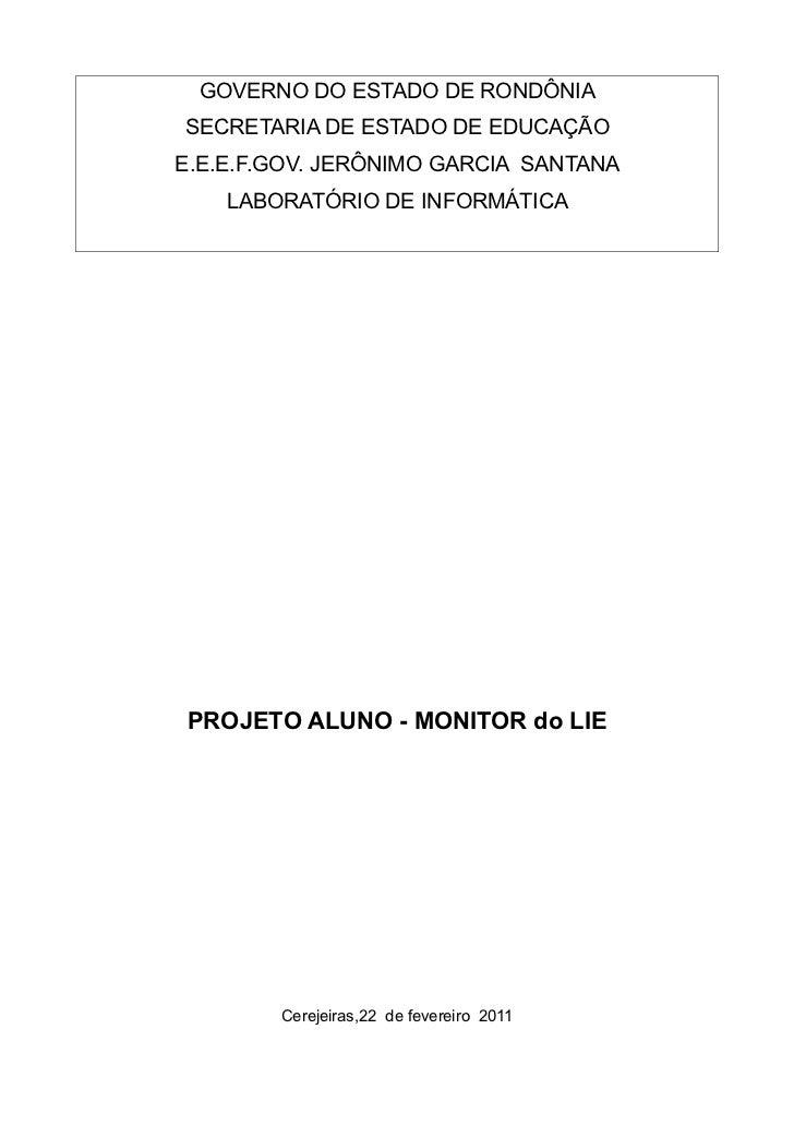 GOVERNO DO ESTADO DE RONDÔNIASECRETARIA DE ESTADO DE EDUCAÇÃOE.E.E.F.GOV. JERÔNIMO GARCIA SANTANA    LABORATÓRIO DE INFORM...
