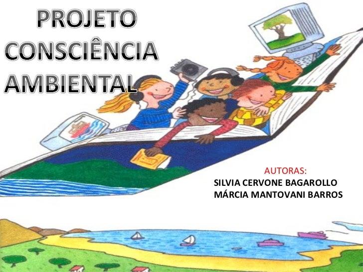 AUTORAS:SILVIA CERVONE BAGAROLLOMÁRCIA MANTOVANI BARROS