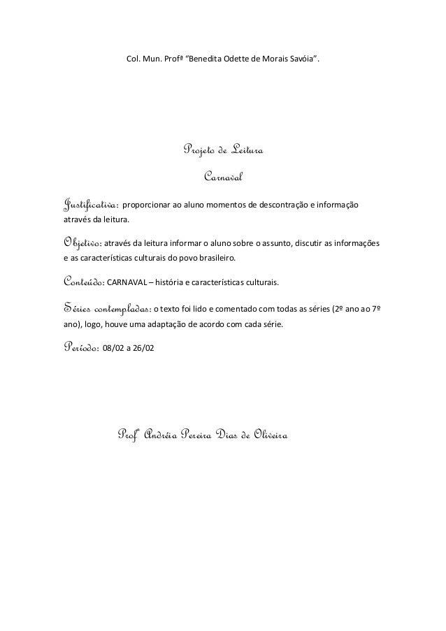 """Col. Mun. Profª """"Benedita Odette de Morais Savóia"""". Projeto de Leitura Carnaval Justificativa: proporcionar ao aluno momen..."""
