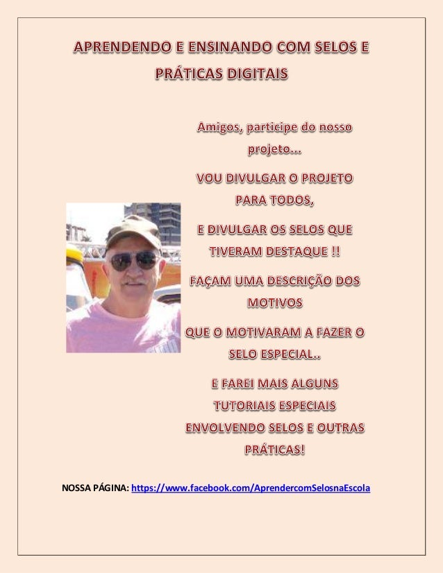 NOSSA PÁGINA: https://www.facebook.com/AprendercomSelosnaEscola