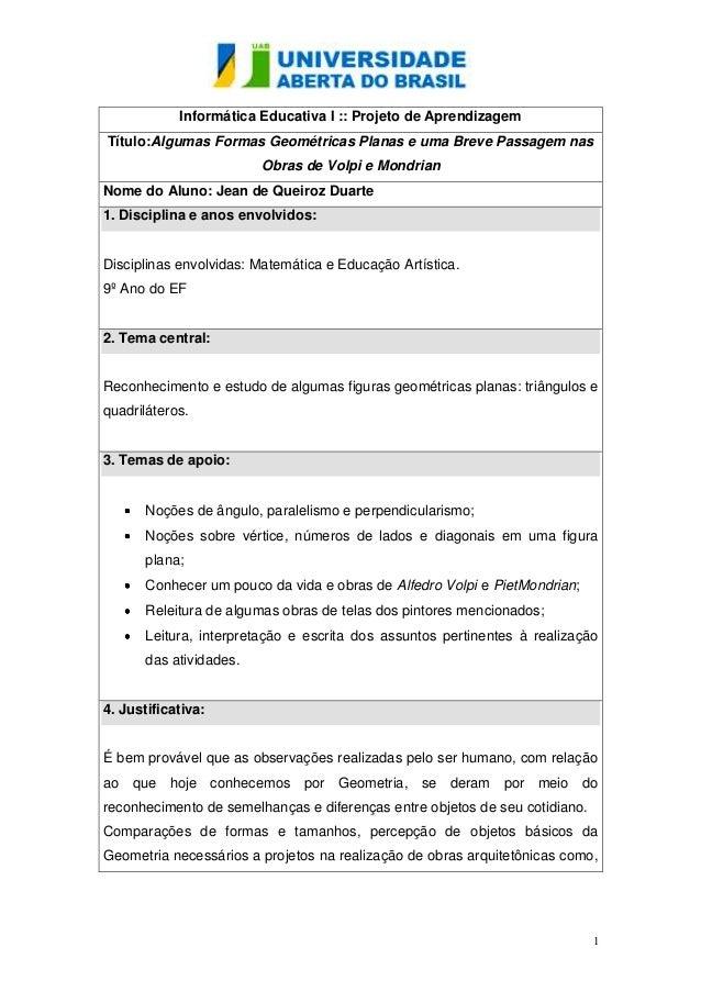 Informática Educativa I :: Projeto de AprendizagemTítulo:Algumas Formas Geométricas Planas e uma Breve Passagem nas       ...