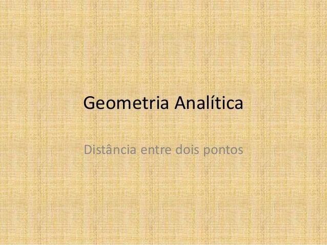 Geometria Analítica Distância entre dois pontos