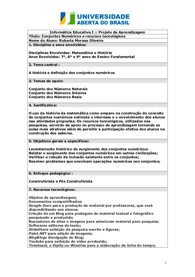 Informática Educativa I :: Projeto de AprendizagemTítulo: Conjuntos Numéricos e recursos tecnológicosNome do Aluno: Robert...