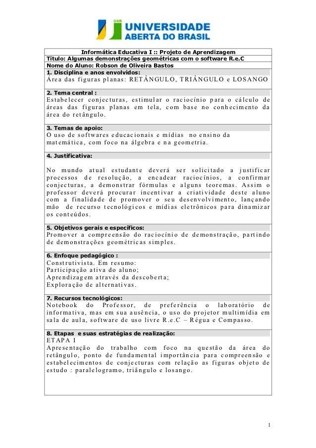 Informática Educativa I :: Projeto de AprendizagemTítulo: Algumas demonstrações geométricas com o software R.e.CNome do Al...