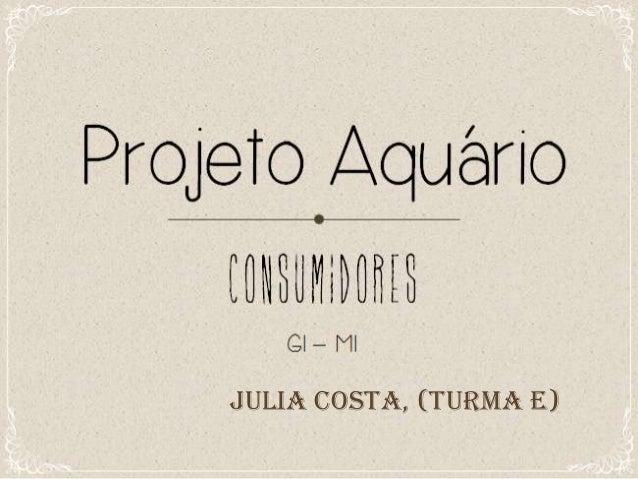 Julia Costa, (turma E)