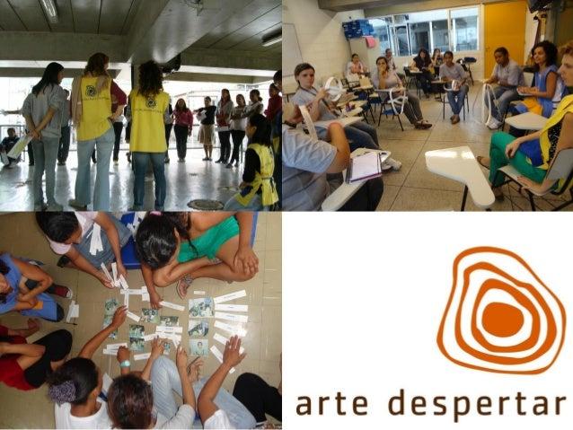 Associação Arte Despertar 16 anos de atuação nossa arte é despertar o melhor do ser humano Humanização e inclusão Missão C...