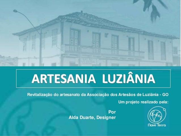 ARTESANIA LUZIÂNIARevitalização do artesanato da Associação dos Artesãos de Luziânia - GO                                 ...
