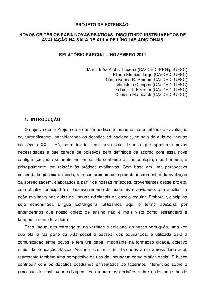 PROJETO DE EXTENSÃO:NOVOS CRITÉRIOS PARA NOVAS PRÁTICAS: DISCUTINDO INSTRUMENTOS DE        AVALIAÇÃO NA SALA DE AULA DE LÍ...