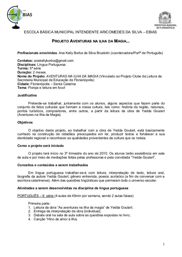 ESCOLA BÁSICA MUNICIPAL INTENDENTE ARICOMEDES DA SILVA – EBIAS PPROJETOROJETO AAVENTURASVENTURAS NANA ILHAILHA DADA MMAGIA...